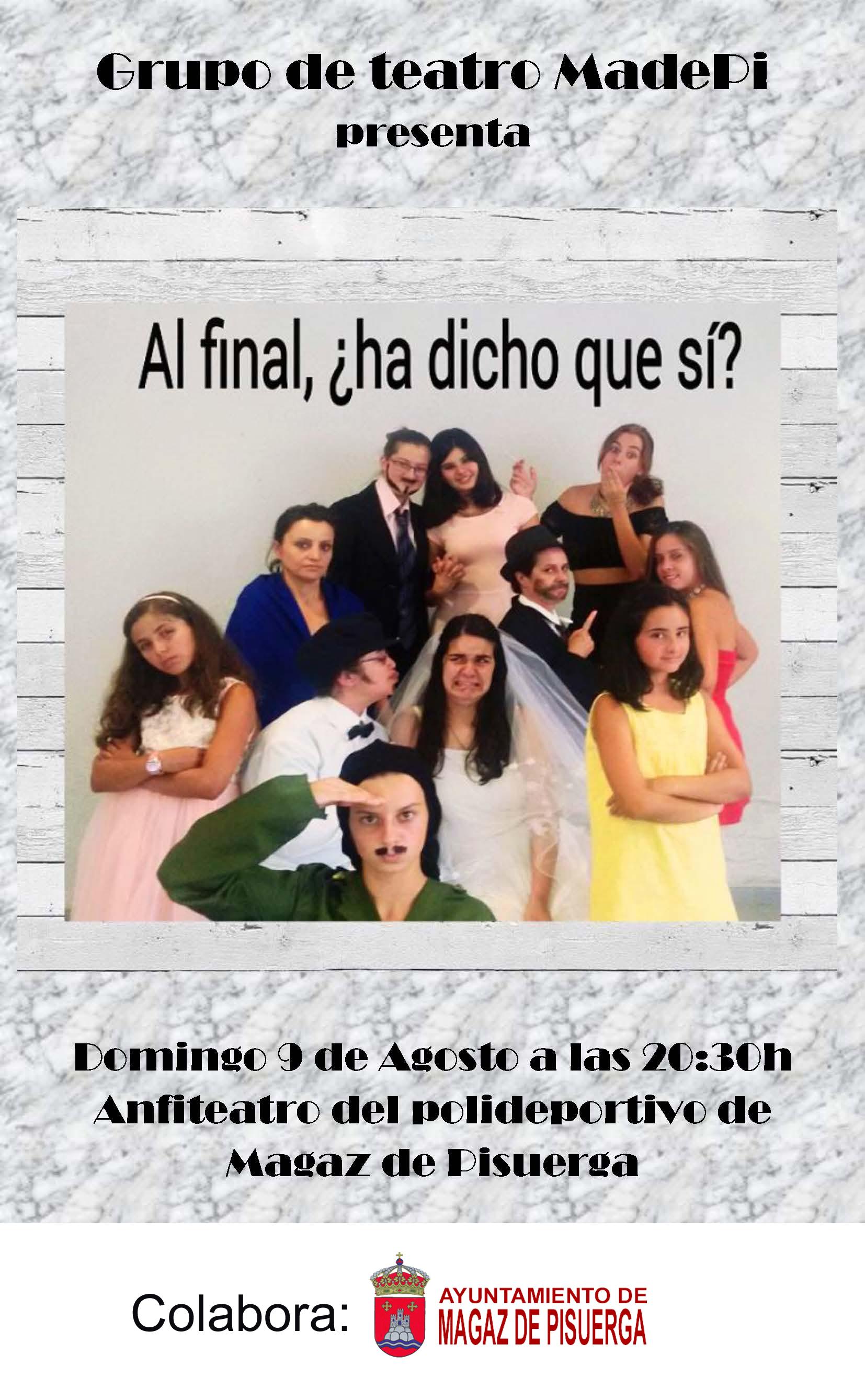Grupo de teatro MadePi presenta: «Al final, ¿ha dicho que sí?»